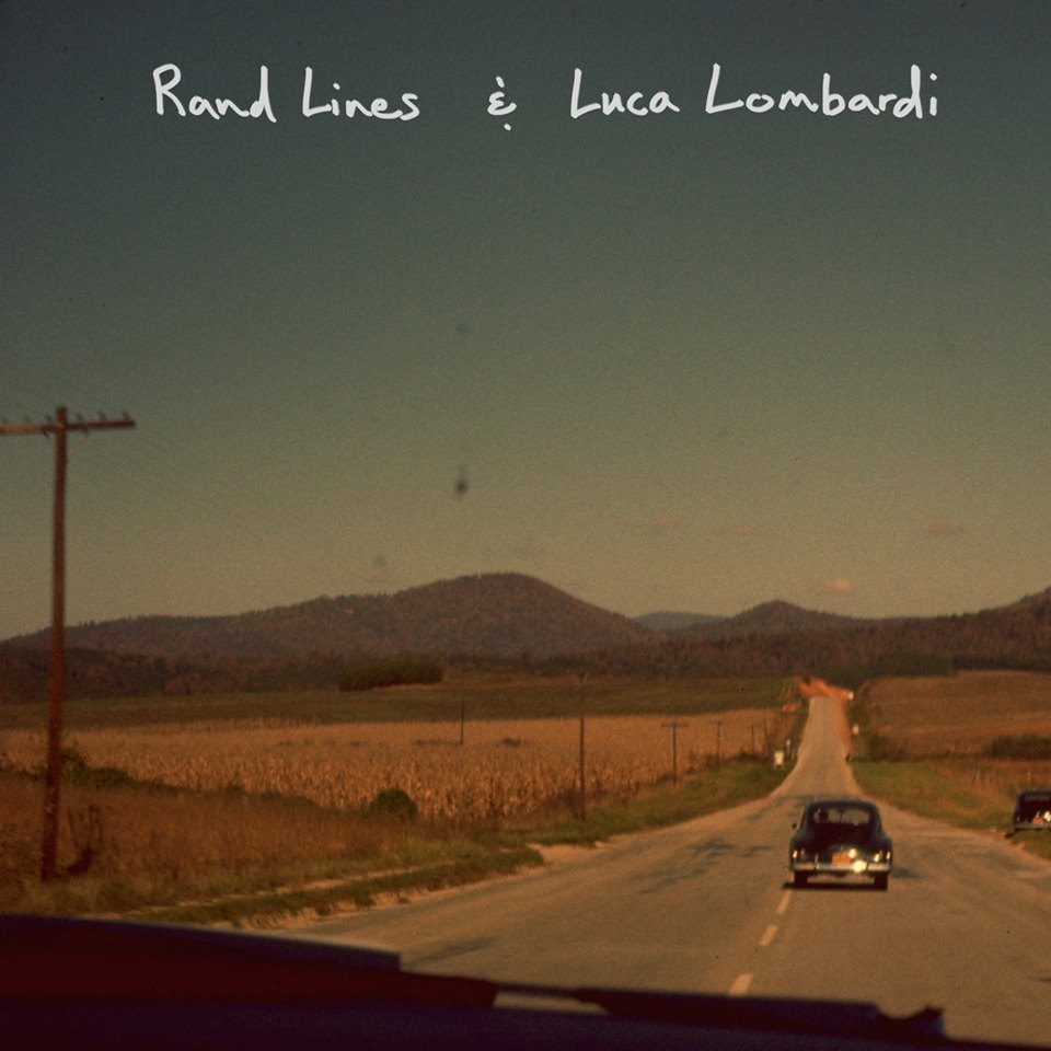 Rand Lines and Luca Lombardi Release Date: April 5, 2015  SERVICE: Mastering NUMBER OF DISCS: 1 GENRE: Jazz FORMAT: Digital