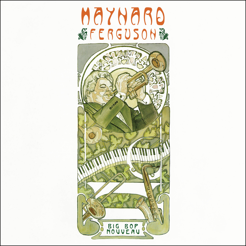 Maynard Ferguson - Big Bop Nouveau  Release Date: March 11, 2016 Label: Omnivore Recordings  SERVICE: Mastering NUMBER OF DISCS: 1 GENRE: Jazz FORMAT: CD   TRAILER