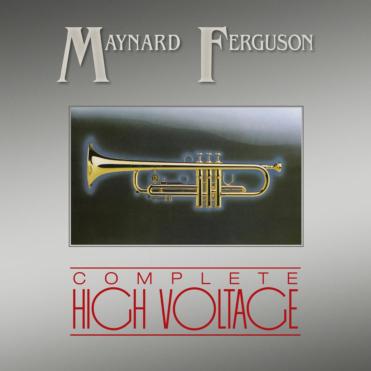Maynard Ferguson-Complete High Voltage  Release Date: July 15, 2016 Label: Omnivore Recordings  SERVICE: Mastering NUMBER OF DISCS: 1 GENRE: Jazz FORMAT: CD