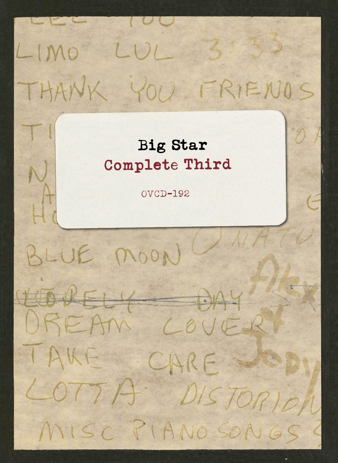 Big Star - Complete Third  Release Date: October 14, 2016 Label: Omnivore Recordings  SERVICE: Mastering, Restoration NUMBER OF DISCS: 3 GENRE: Rock FORMAT: CD,LP