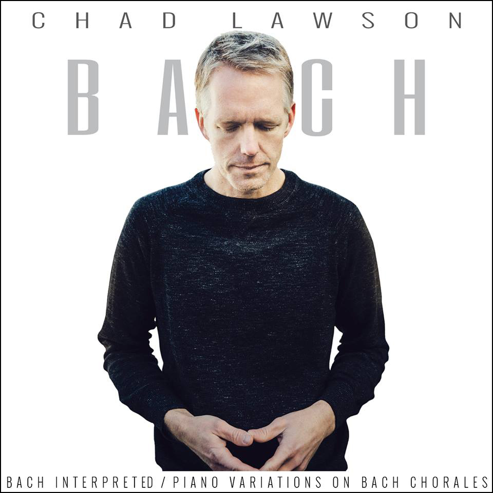 Chad Lawson - Bach Interpreted: Piano Variations on Bach Chorales  Release Date: April 29, 2016 Label: Hillset Records  SERVICE: Mastering NUMBER OF DISCS: 1 GENRE: Classical FORMAT: CD and Download