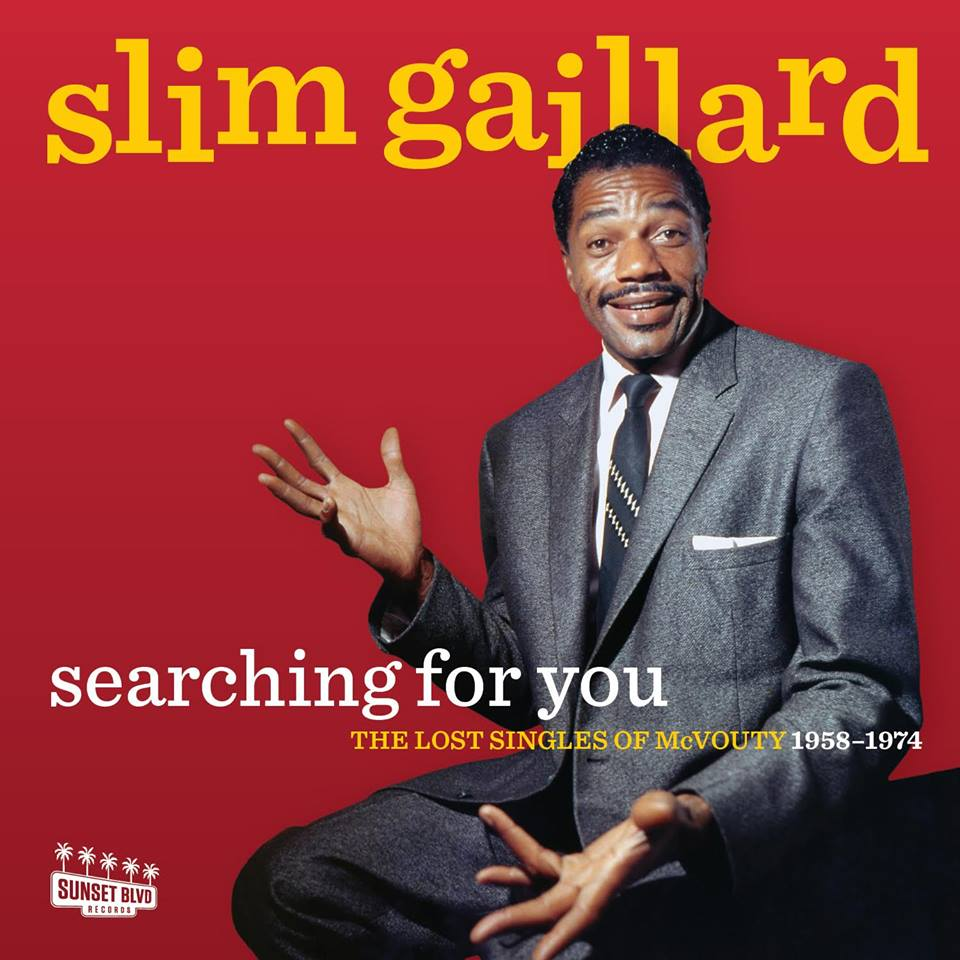 Slim Gaillard -  Searching For You: The Lost Singles Of McVouty (1958-1974)  Release Date: November 25, 2016 Label:  Sunset Blvd Records   SERVICE: Restoration, Mastering NUMBER OF DISCS: 1 GENRE: Jazz FORMAT: CD