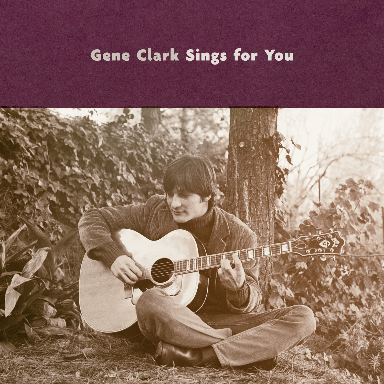 Gene Clark - Gene Clark Sings For You Release Date: June 15, 2018 Label: Omnivore Recordings  SERVICE: Restoration, Mastering NUMBER OF DISCS: 1 GENRE: Rock FORMAT: CD