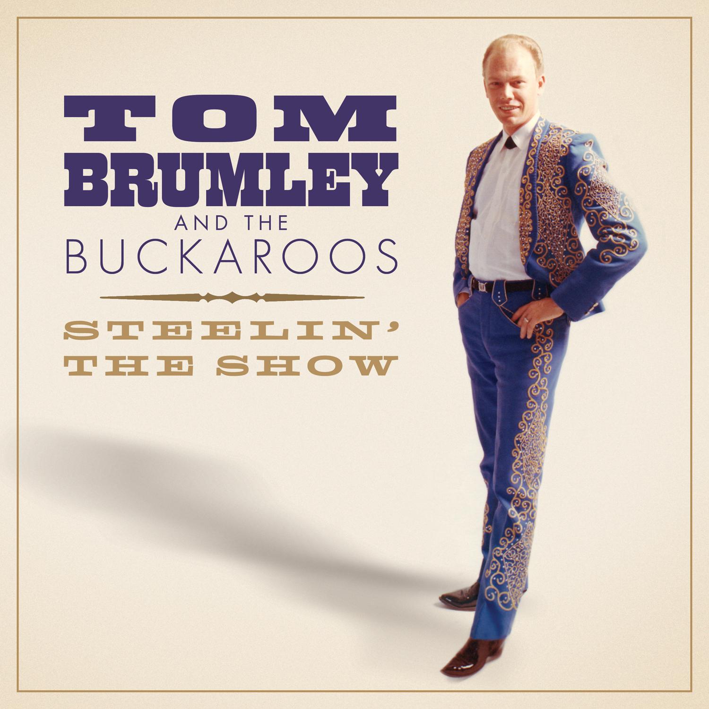Tom Brumley And The Buckaroos - Steelin' The Show  Release Date: December 14, 2018 Label: Omnivore Recordings  SERVICE: Mastering NUMBER OF DISCS: 1 GENRE: Rock FORMAT: CD