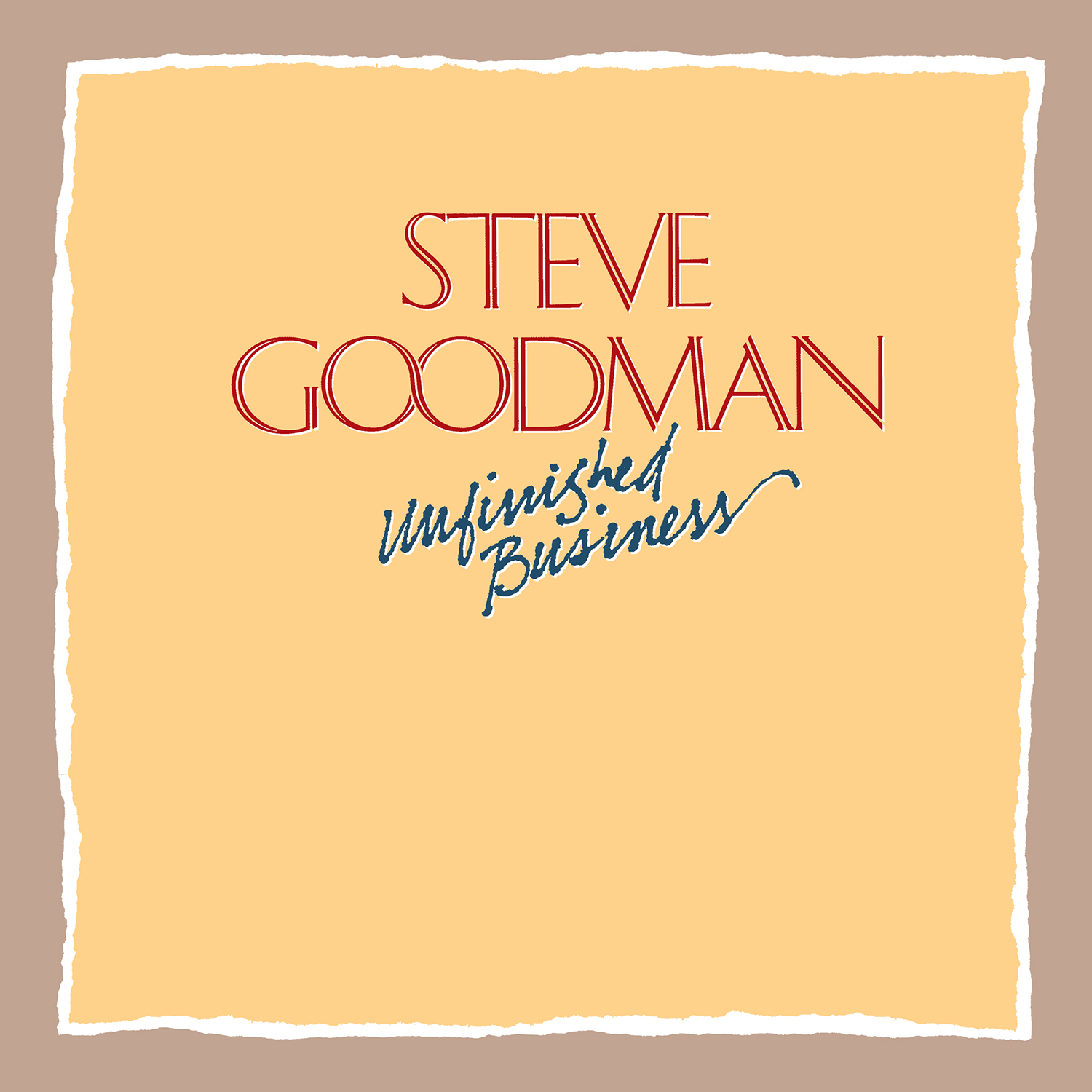 Steve Goodman - Unfinished Business  Release Date: July 19, 2019 Label: Omnivore Recordings  SERVICE: Mastering, Restoration NUMBER OF DISCS: 1 GENRE: Country FORMAT: CD