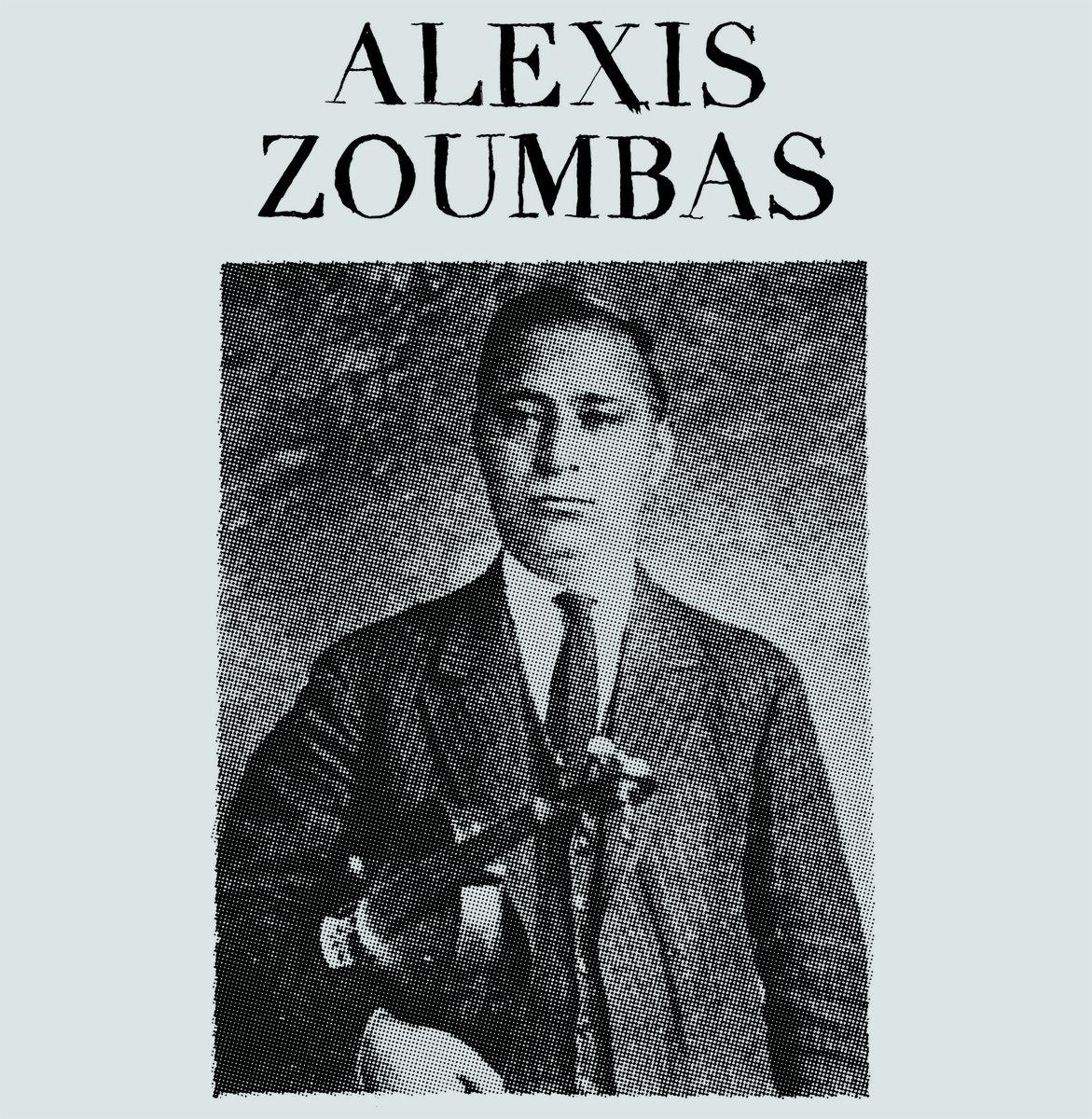Alexis Zoumbas-Alexis Zoumbas  Release Date: August 15, 2019 Label: Olvido Records  SERVICE: Mastering, Restoration NUMBER OF DISCS: 1 GENRE: Greek FORMAT: LP