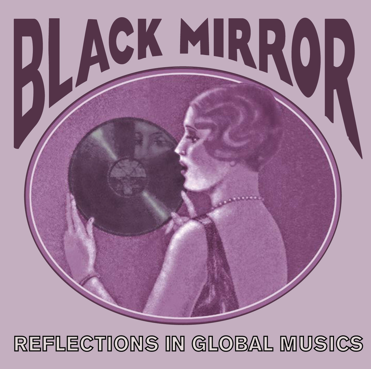 Black Mirror  Release Date: November 20, 2007 Label: Dust-to-Digital  SERVICE: Restoration, Mastering SOURCE MATERIAL: 78 rpm Records NUMBER OF DISCS: 1 GENRE: World, Jazz, Blues, Classical FORMAT: CD