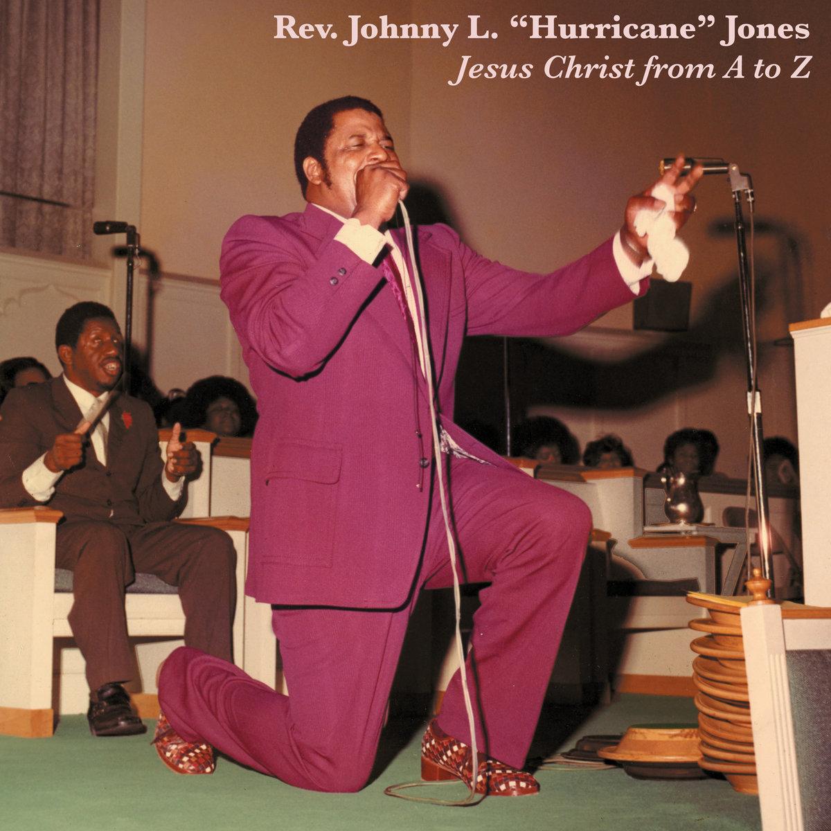 "Rev. Johnny L. ""Hurricane"" Jones - Jesus Christ from A to Z  Release Date: December 17, 2009 Label: Parlortone/Dust-to-Digital  SERVICE: Restoration, Mastering SOURCE MATERIAL: 1/4"" Tape, Cassette NUMBER OF DISCS: 1 GENRE: Gospel FORMAT: LP"