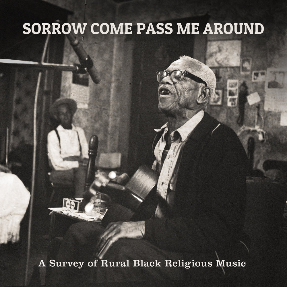 Sorrow Come Pass Me Around:  A Survey of Rural Black Religious Music  Release Date: April 2, 2013 Label: Dust-to-Digital  SERVICE: Restoration, Mastering SOURCE MATERIAL: LP record NUMBER OF DISCS: 1 GENRE: Blues, Gospel, Roots FORMAT: LP and Download