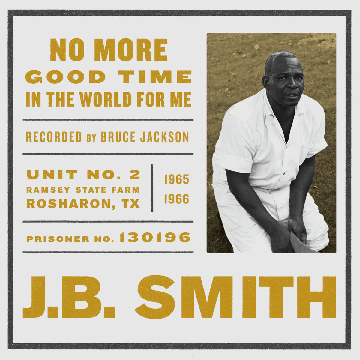 J.B. Smith: No More Good Time in the World for Me  Release Date: April 28, 2015 Label: Dust-to-Digital  SERVICE: Restoration, Mastering SOURCE MATERIAL: Tape NUMBER OF DISCS: 2 GENRE: Roots FORMAT: CD
