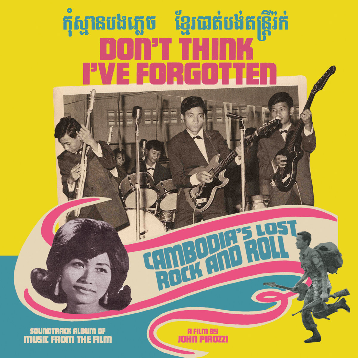 Don't Think I've Forgotten: Cambodia's Lost Rock and Roll  Release Date: May 12, 2015 Label: Dust-to-Digital  SERVICE: Restoration, Mastering SOURCE MATERIAL: Vinyl records, cassette tape NUMBER OF DISCS: 1 GENRE: Rock FORMAT: CD