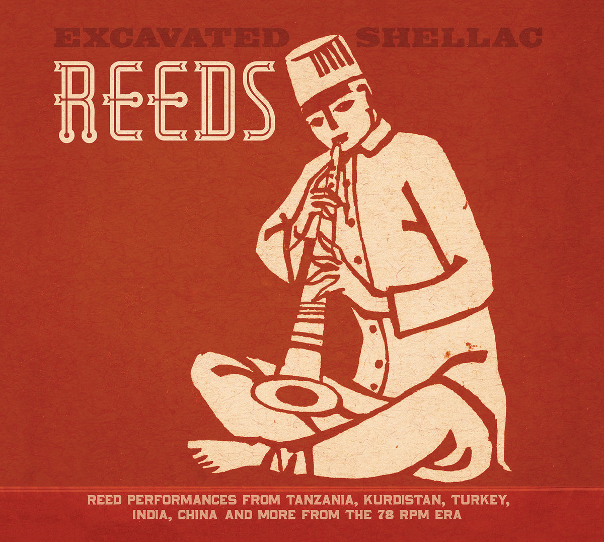 Excavated Shellac: Reeds  Release Date: October 2, 2015 Label: Dust-to-Digital  SERVICE: Restoration, Mastering SOURCE MATERIAL: 78 rpm records NUMBER OF DISCS: 1 GENRE: Roots FORMAT: CD, LP