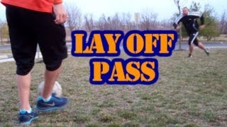 How to Lay Off a Soccer Pass