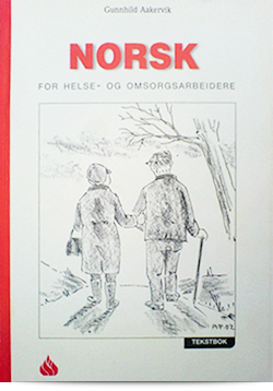 Norsk for helse og omsorgsarbeidere - tekstbok