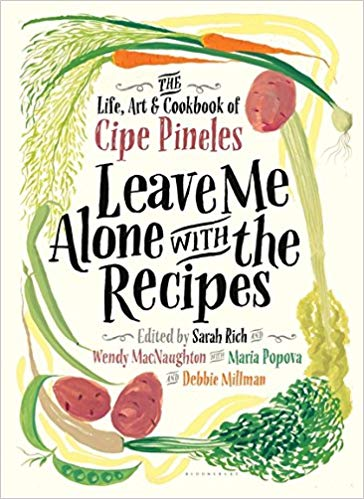 """Leave Me Alone with the Recipes"" 2017 - For Leave Me Alone with the Recipes, published by Bloomsbury USA in 2017, I tested never seen before and unedited recipes from famed graphic designer and first woman art director of Condé Nast, Cipe Pineles. I used my recipe testing know how to translate her original visions into useful recipes for a modern reader."