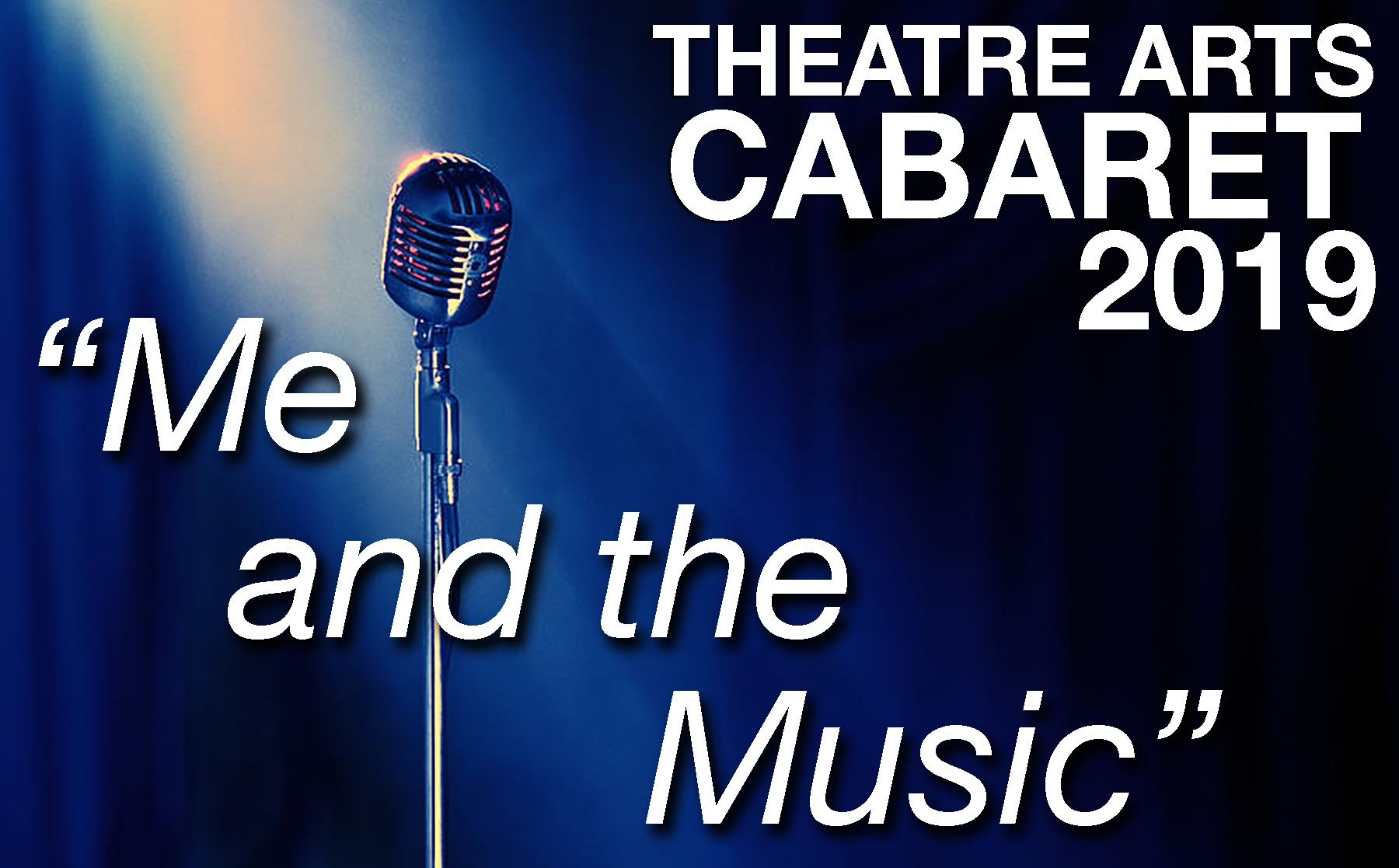 Theatre Arts Cabaret Poster 2019 _Me and the Music_WEB.jpg