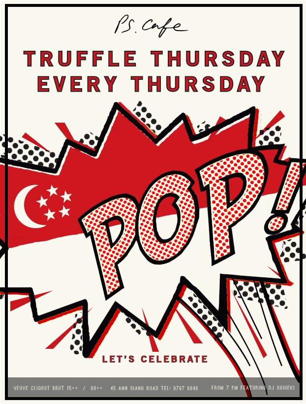 Truffle Thursday at PS.Cafe at Ann Siang Hill Park from 7th of August 2014. Commences every Thursday from 7.00 pm featuring DJ Shigeki. 15++ glass/ 88++ bottle.