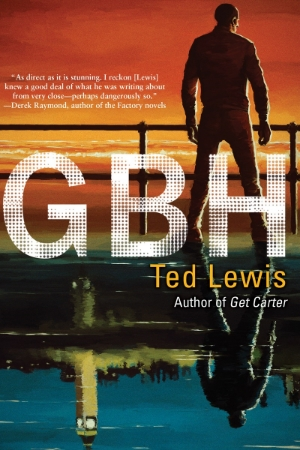 GBH  by Ted Lewis. Afterword by Derek Raymond.
