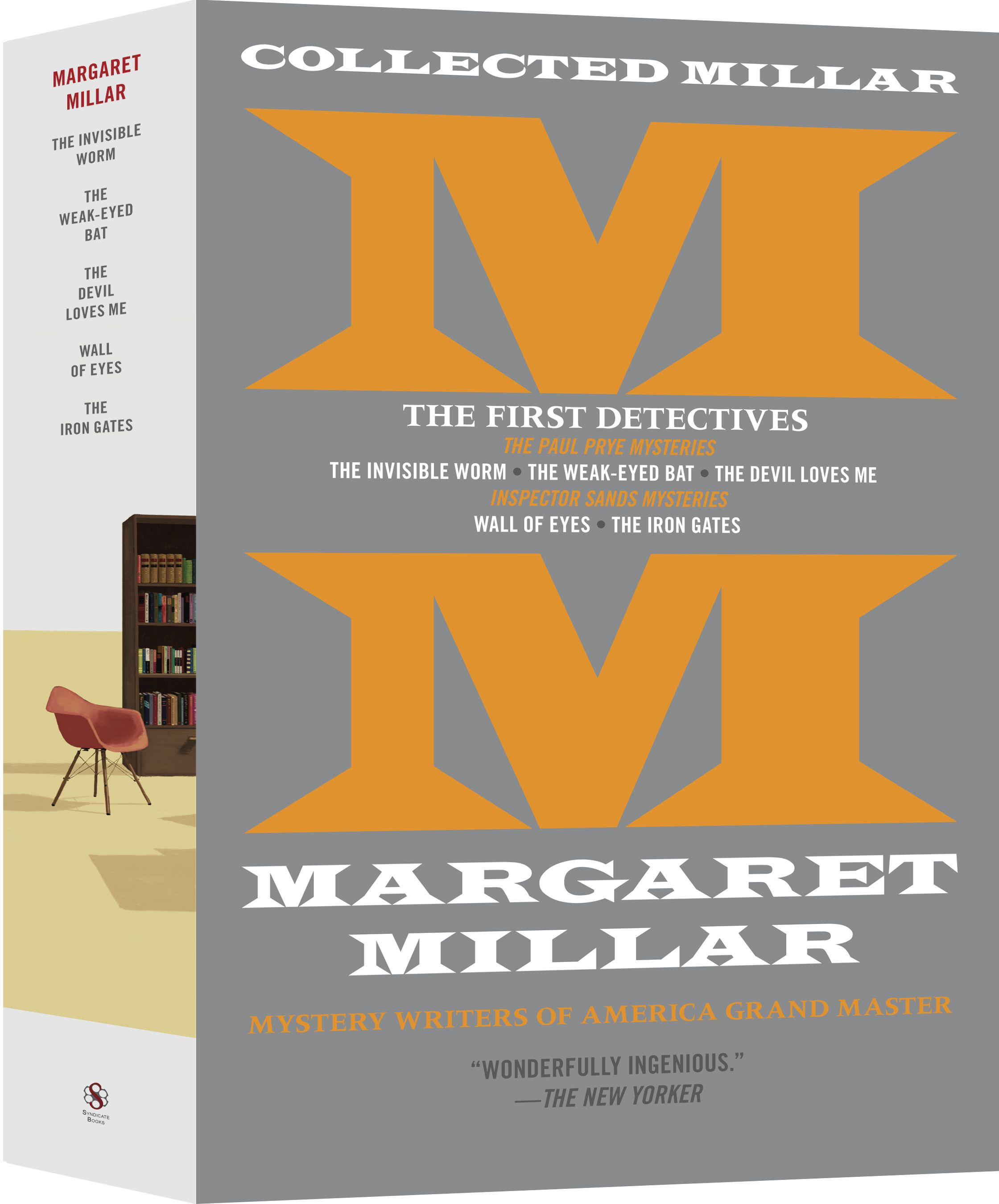 VOLUME ICollected Millar: The First Detectives - AVAILABLE NOWThe Paul Prye MysteriesThe Invisible Worm (1941)The Weak-Eyed Bat (1942)The Devil Loves Me (1942)Inspector Sands MysteriesWall of Eyes (1943)The Iron Gates (1945)