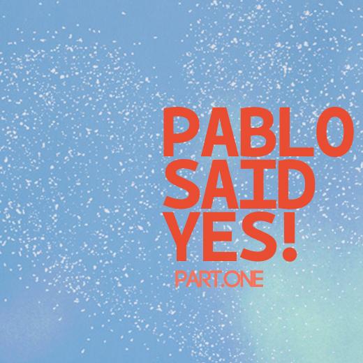 pablo said yes.jpg