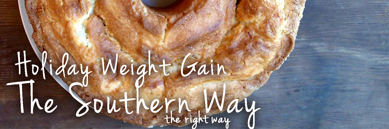 Holiday Weight Gain - The Southern Way