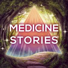 - Medicine Stories (Apple Podcasts) / Medicine Stories (Google Podcasts)Story is medicine, magic is real, healing is open-ended & endless.