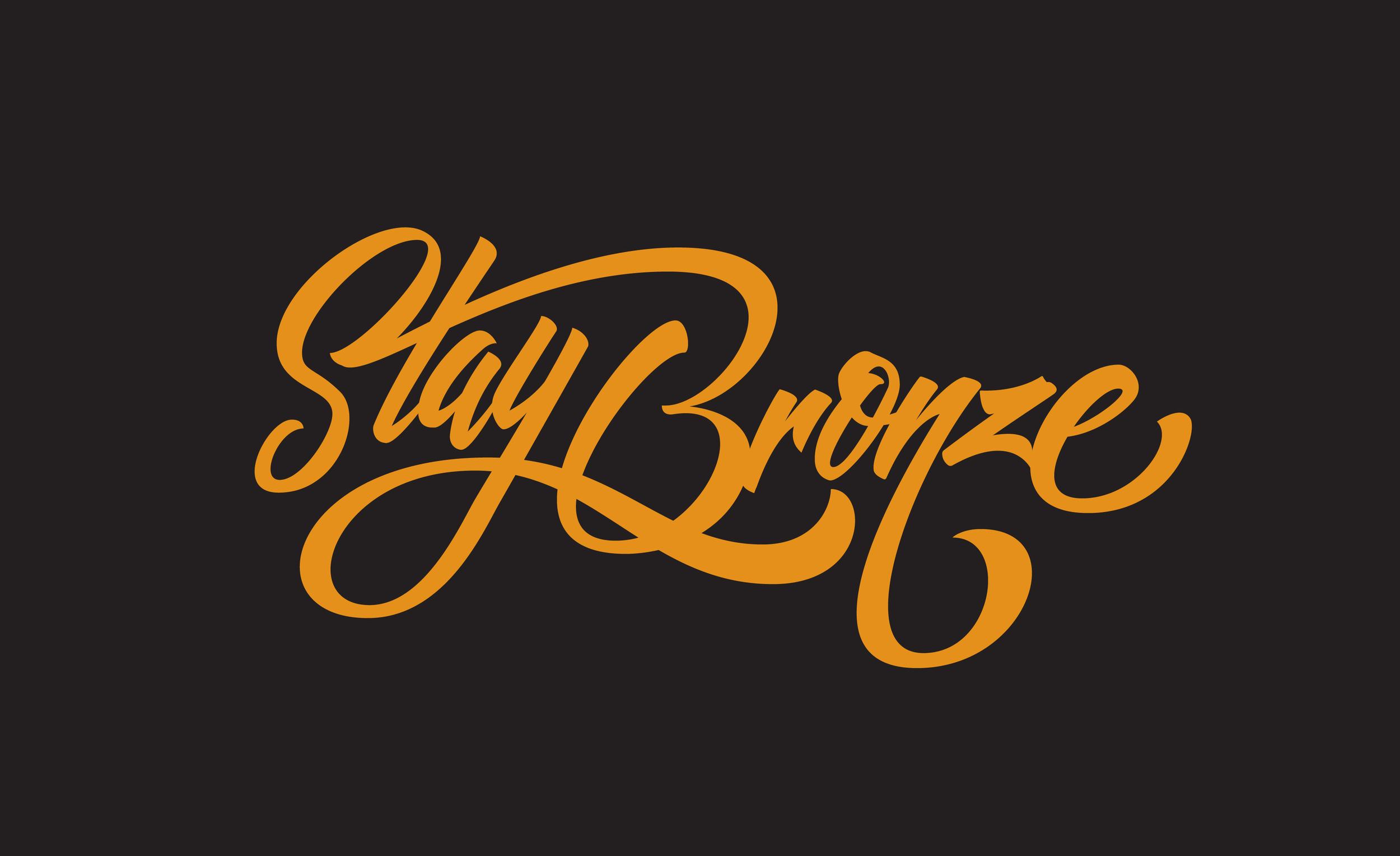 Stay Bronze