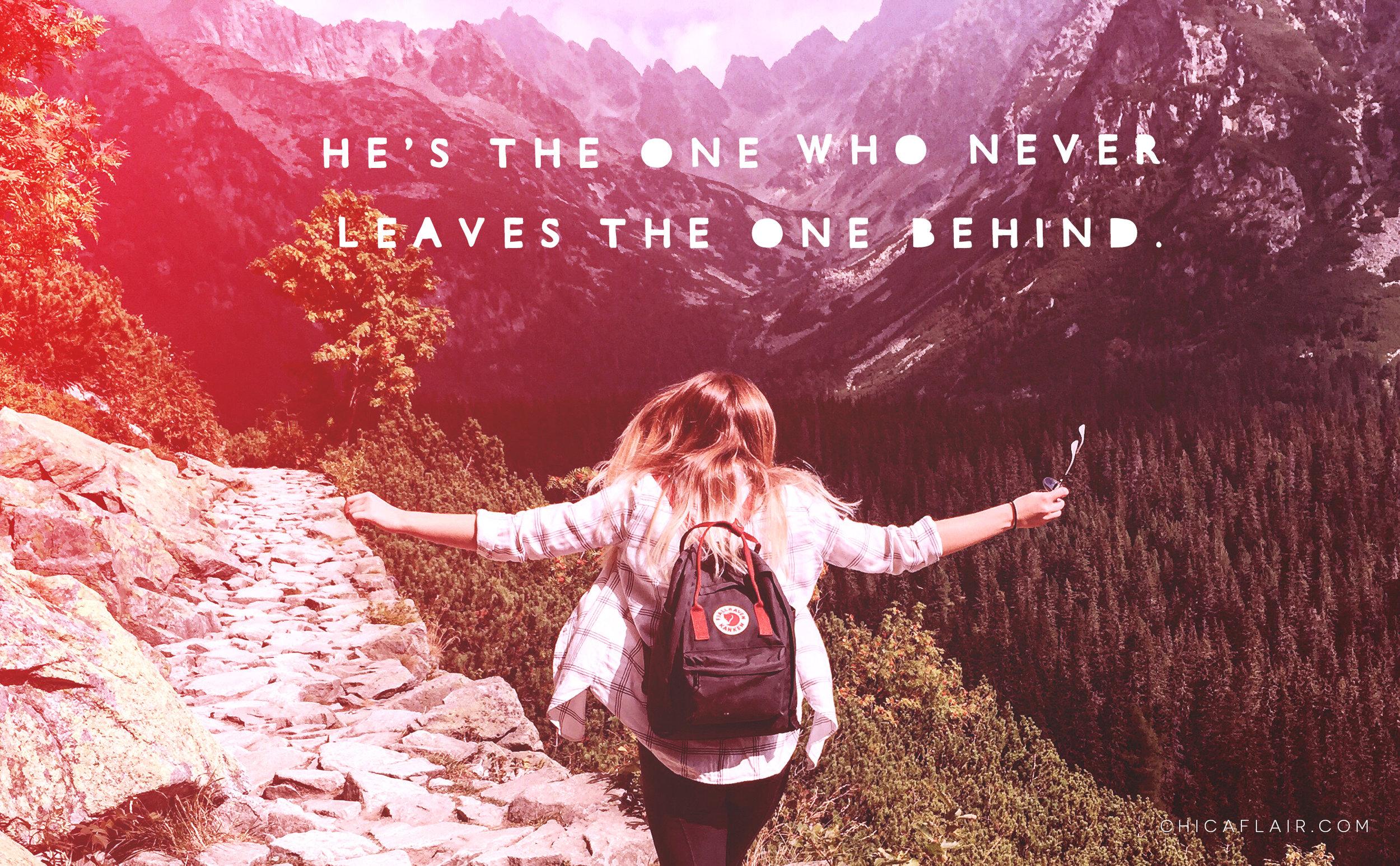 He wont leave you behind.jpg