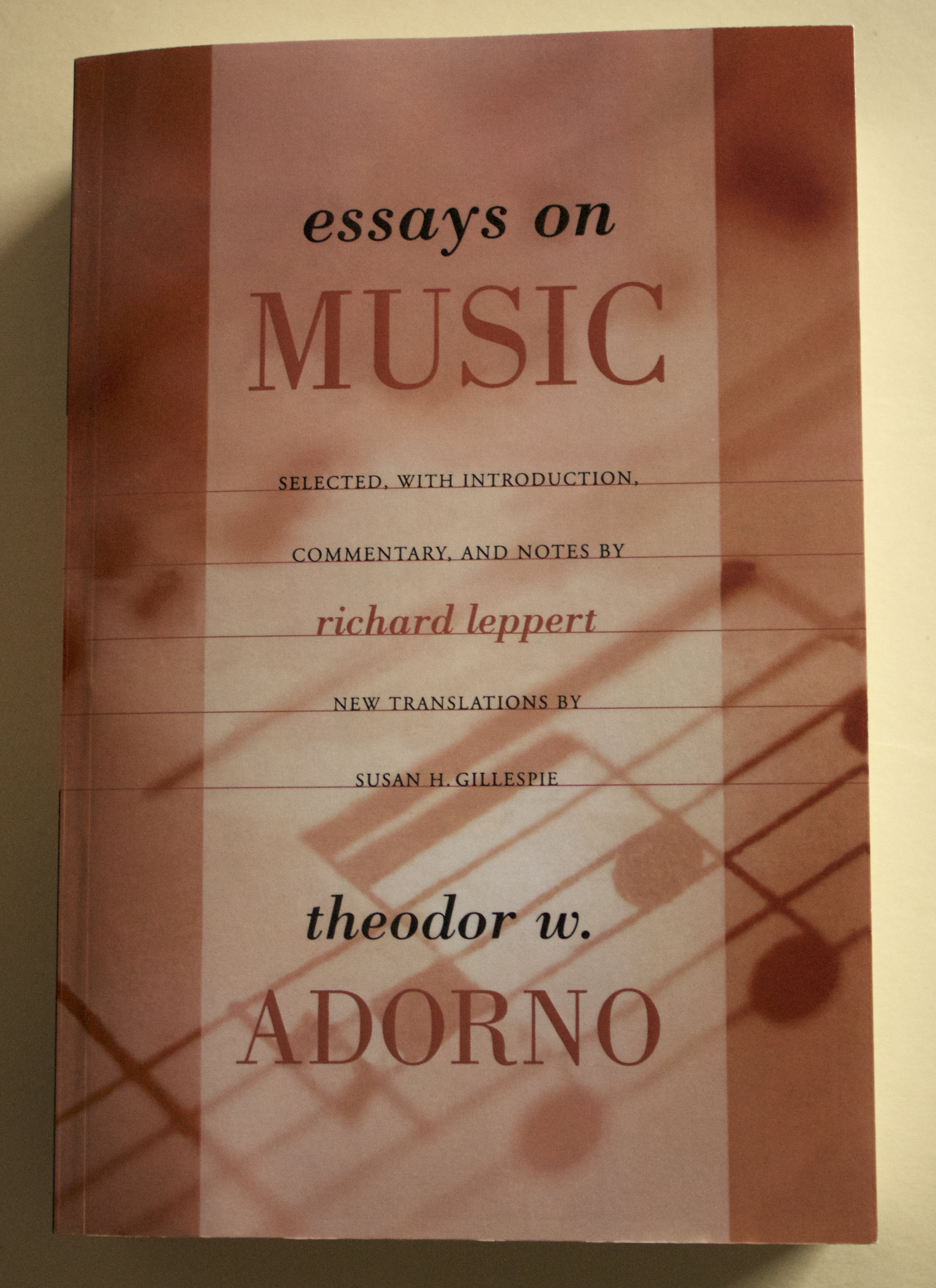 "Copy of ""Essays on Music by Theodor W. Adorno"" - Richard Leppert (introduction, commentary and notes), Susan H. Gillespie (translator) - (University of California Press, 2002)"