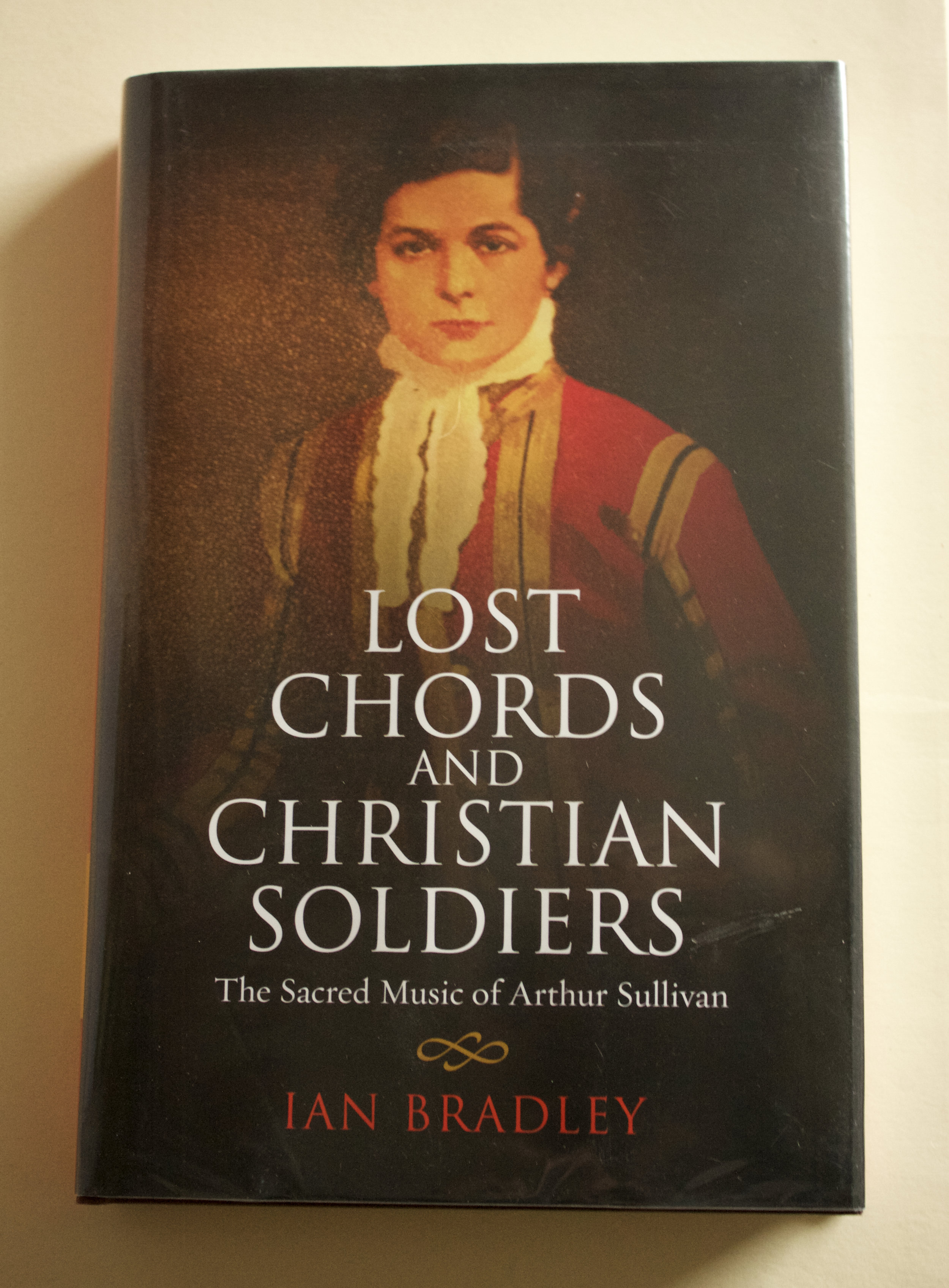 "Copy of ""Lost Chords & Christian Soldiers: The Sacred Music of Arthur Sullivan"" by Ian Bradley (SCM Press, 2013)"