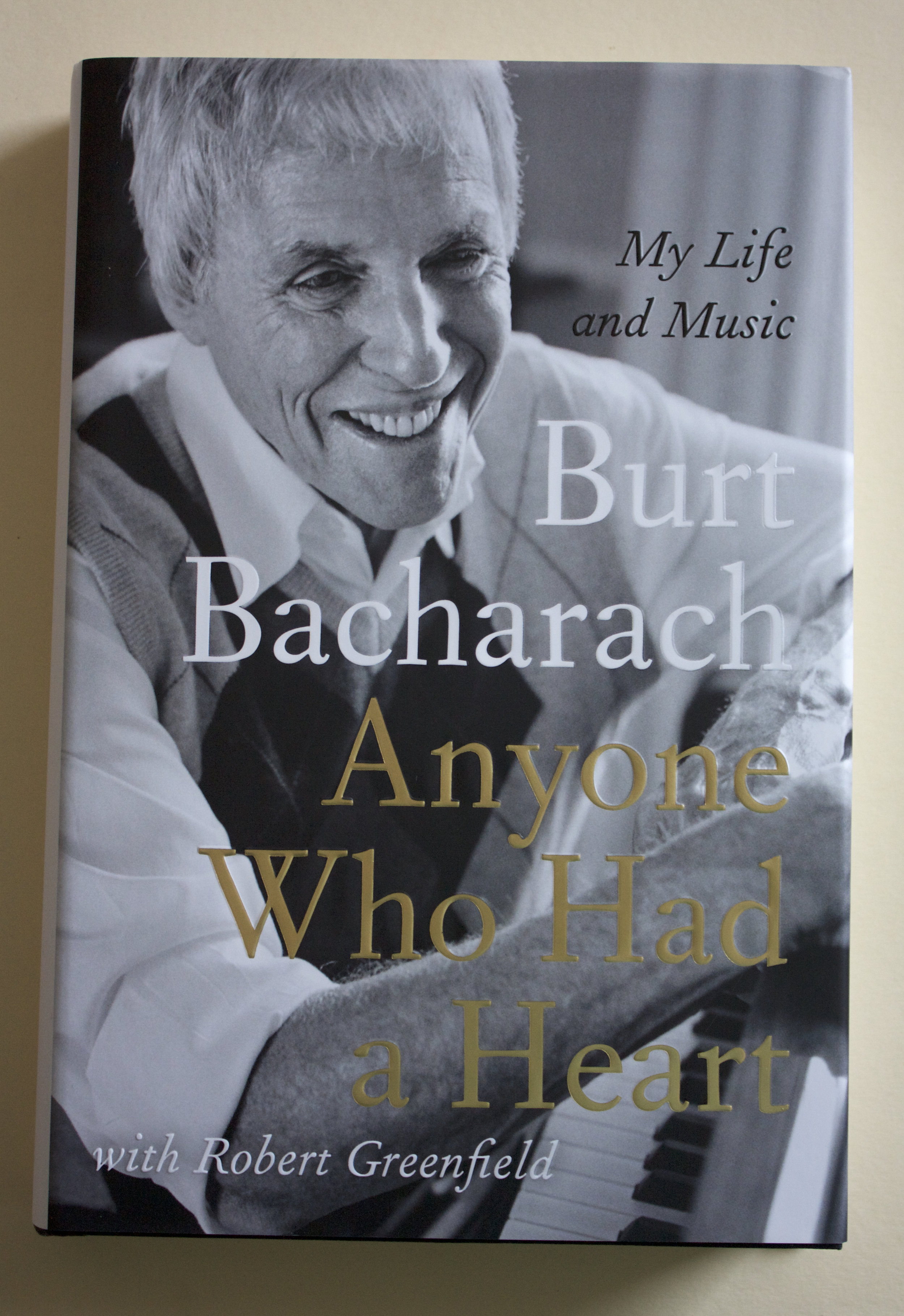 "Copy of ""Anyone Who Had a Heart: My Life and Music"" by Burt Bacharach, with Robert Greenfield (Atlantic Books, 2013)"