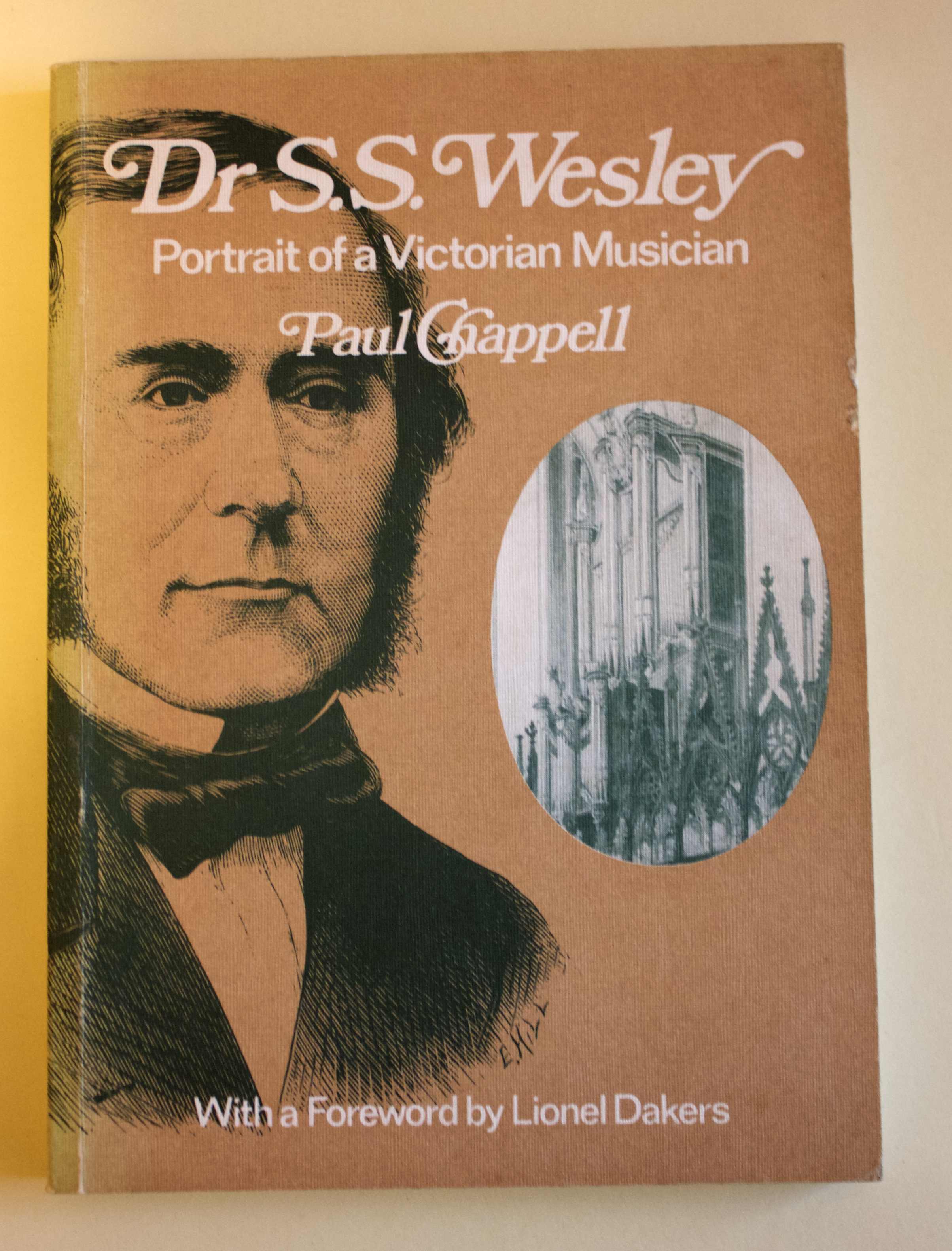 "Copy of ""Dr. S. S. Wesley: Portrait of a Victorian Musician"" by Paul Chappell (Mayhew-McCrimmon Ltd, 1977)"
