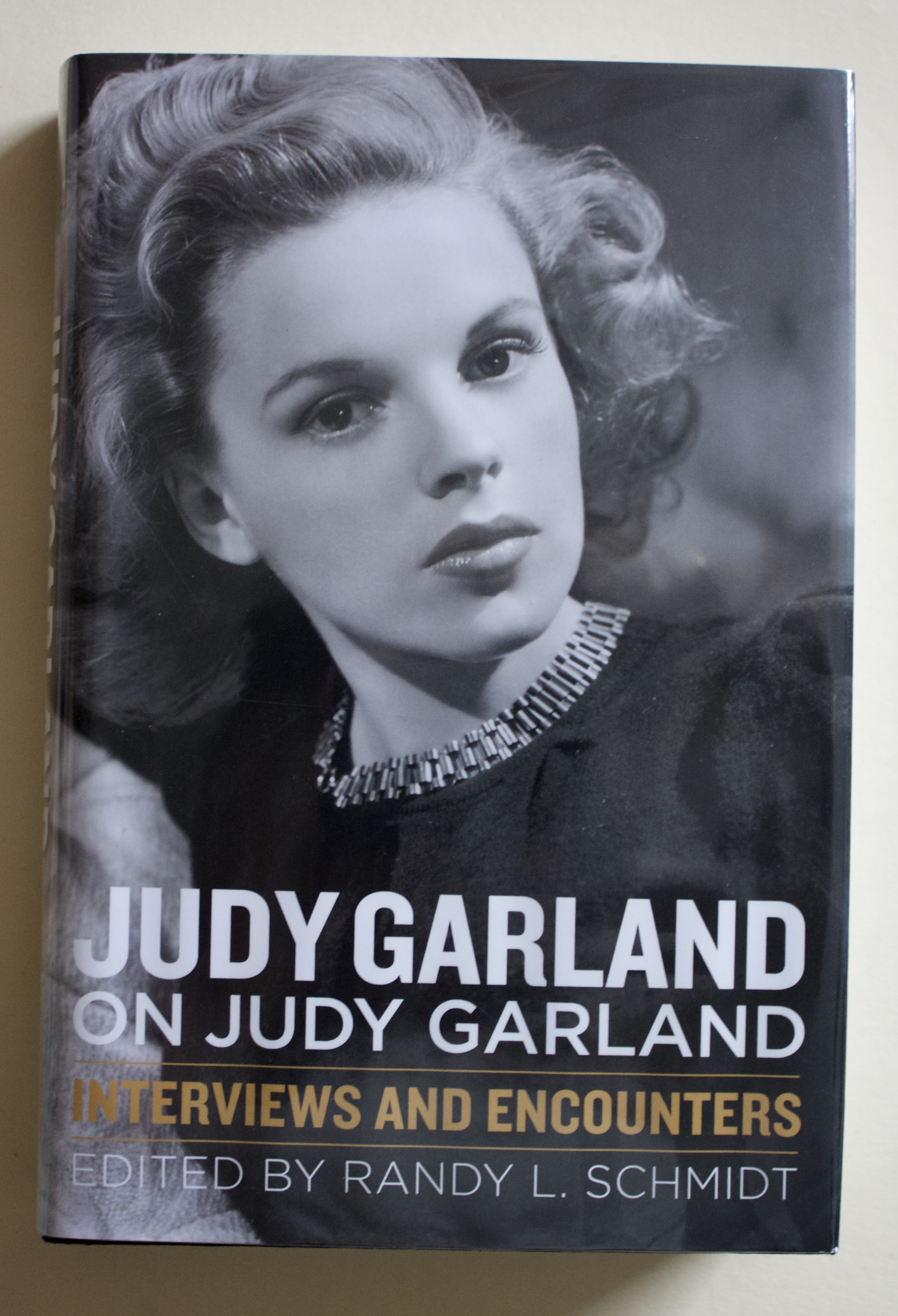 "Copy of ""Judy Garland on Judy Garland: Interviews and Encounters"" edited by Randy L. Schmidt (Chicago Review Press, 2014)"