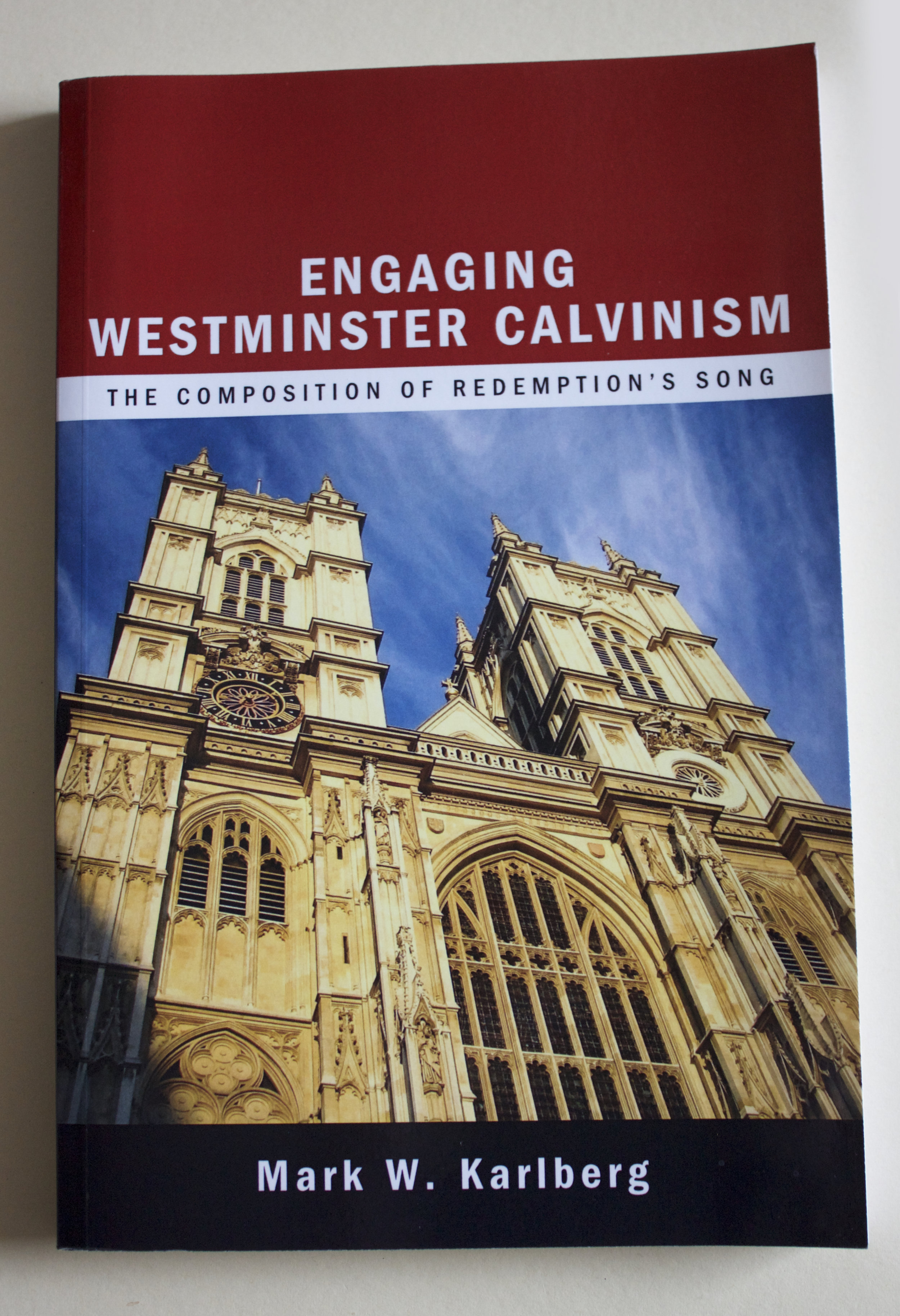 "Copy of ""Engaging Westminster Calvinism: The Composition of Redemption's Song"" by Mark W. Karlberg (WIPF and Stock, 2013)"