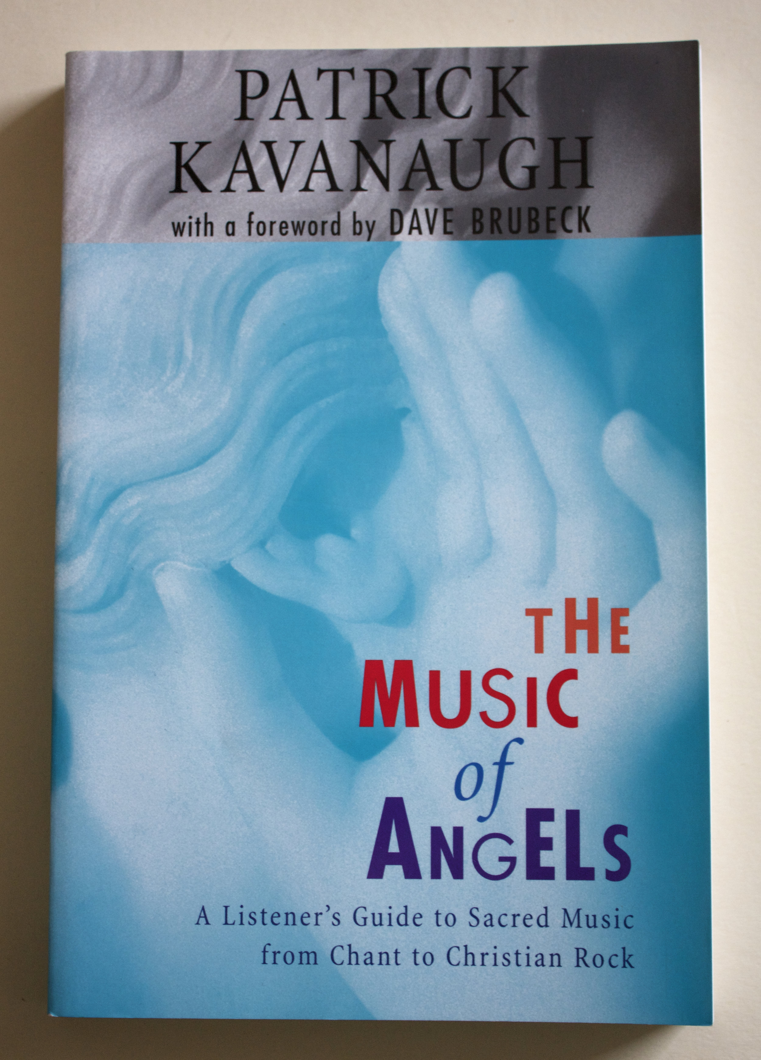 "Copy of ""The Music of Angels: A Listener's Guide to Sacred Music from Chant to Christian Rock"" by Patrick Kavanaugh (Loyola Press, 1999)"