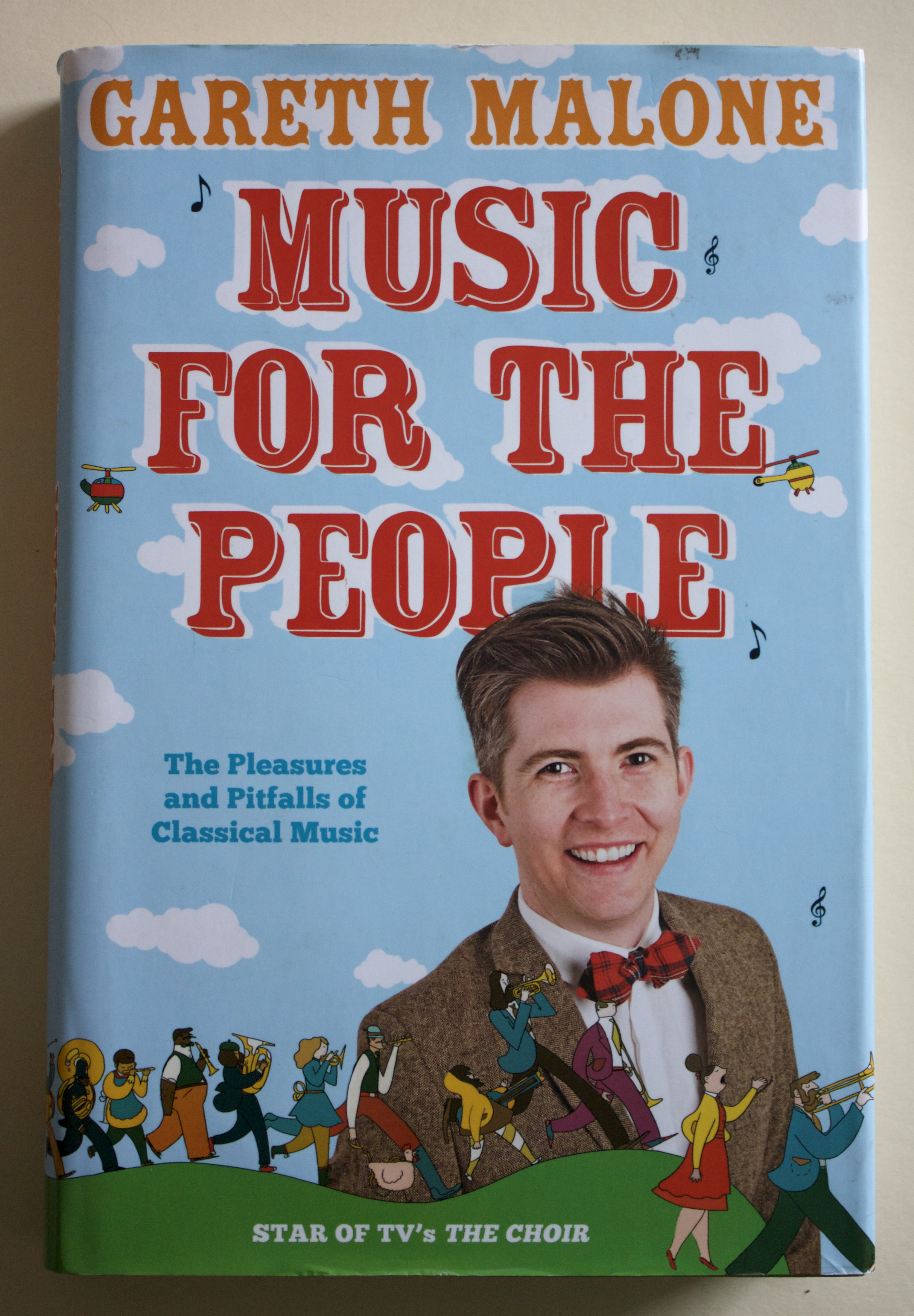 "Copy of ""Music for the People: The Pleasures and Pitfalls of Classical Music"" by Gareth Malone (Collins, 2011)"
