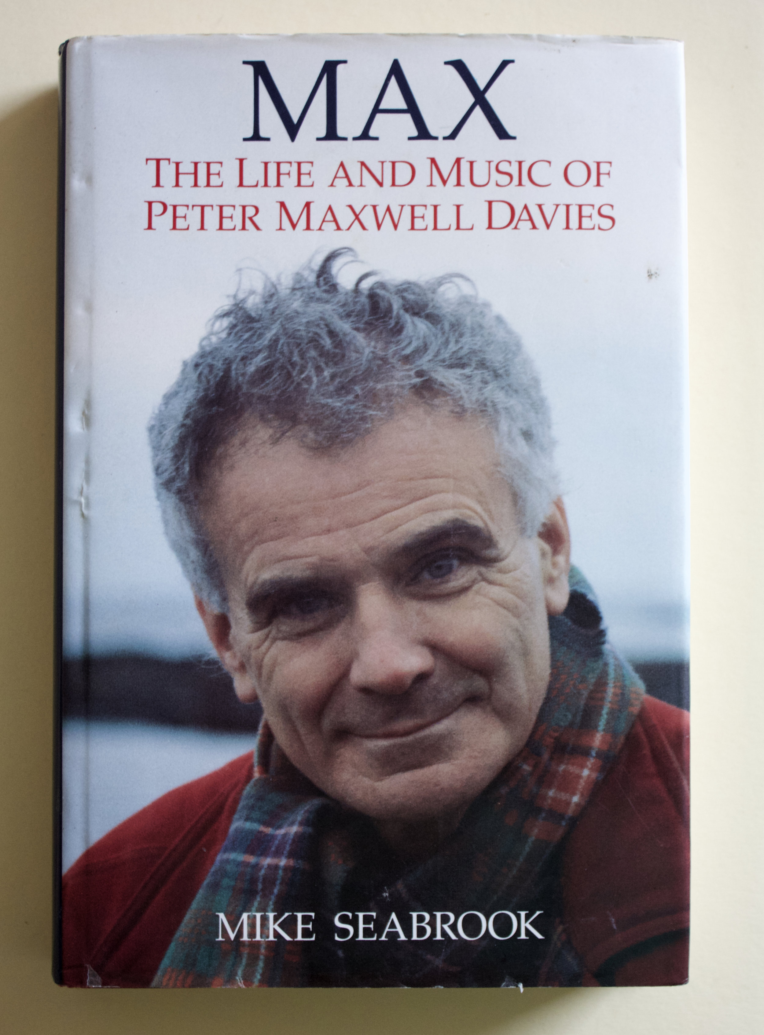 "Copy of ""Max: The Life and Music of Peter Maxwell Davies"" by Mike Seabrook (Victor Gollancz, 1994)"