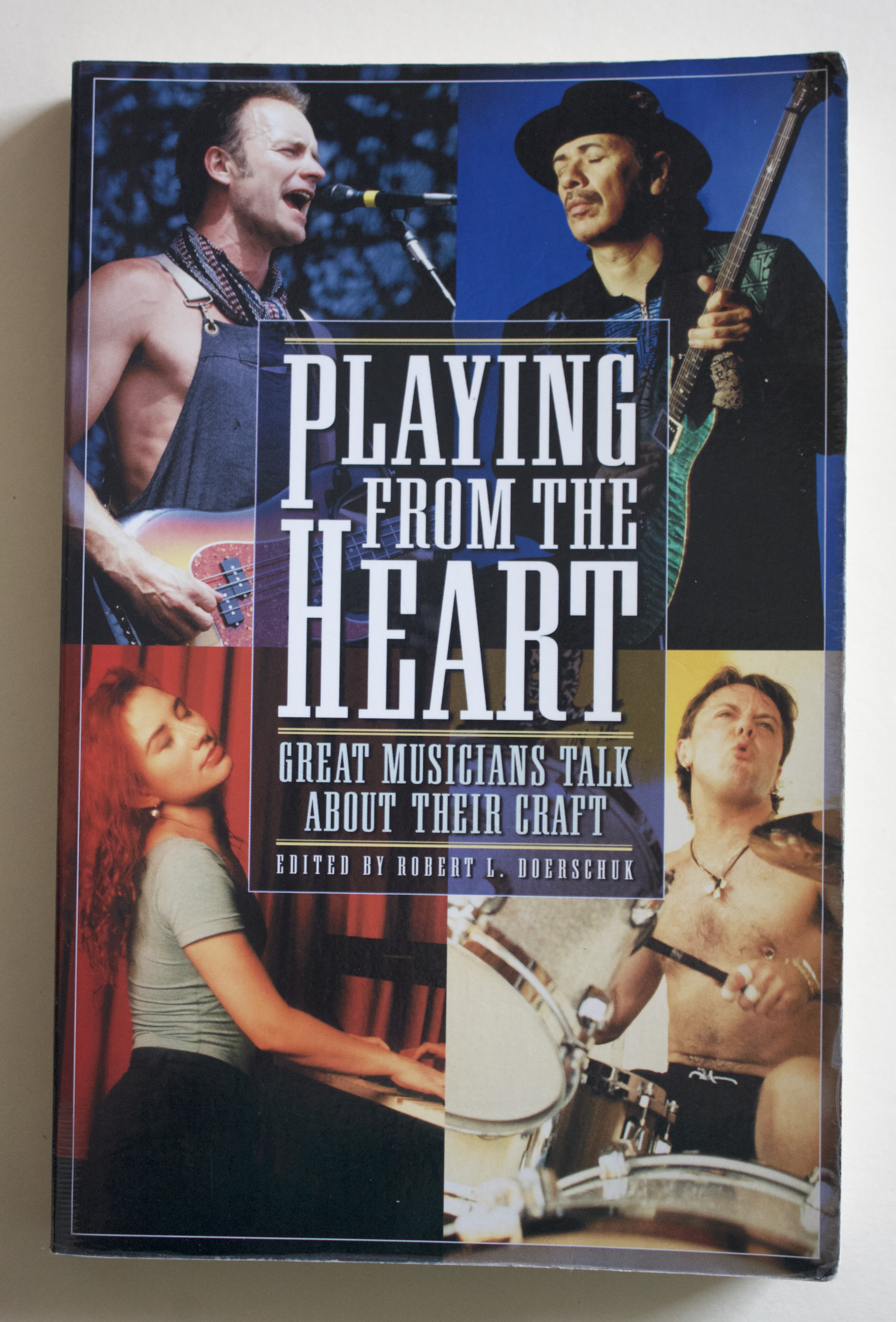 "Copy of ""Playing from the Heart: Great Musicians talk about their craft"" edited by Robert L. Doerschuk (Backbeat Books, 2002)"