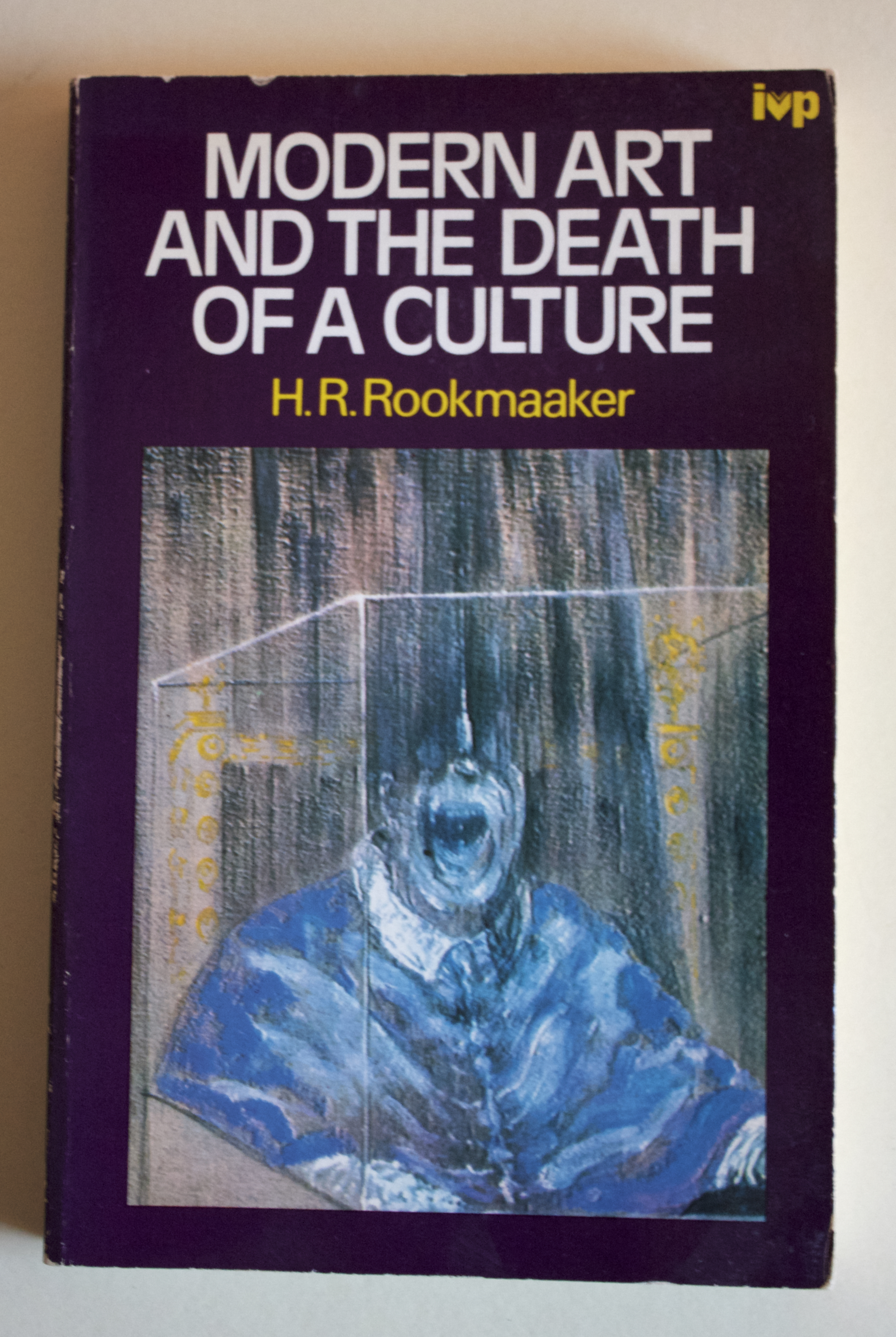 "Copy of ""Modern Art and the Death of a Culture"" by H. R. Rookmaaker (Inter-Varsity Press, 1970)"
