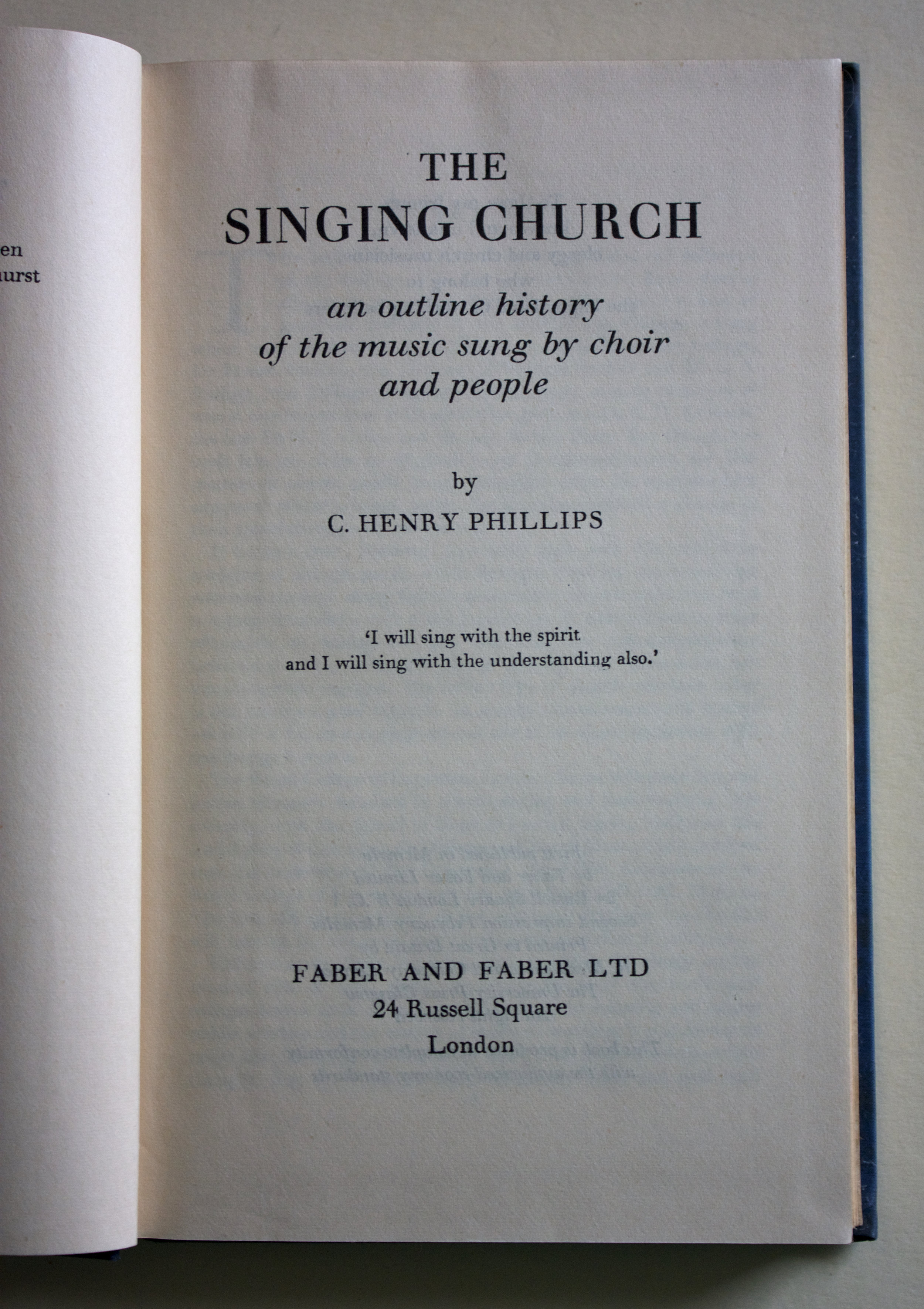 "Copy of ""The Singing Church: An Outline History of the Music Sung by Choir and People"" by C. Henry Phillips (Faber and Faber Ltd., 1946)"