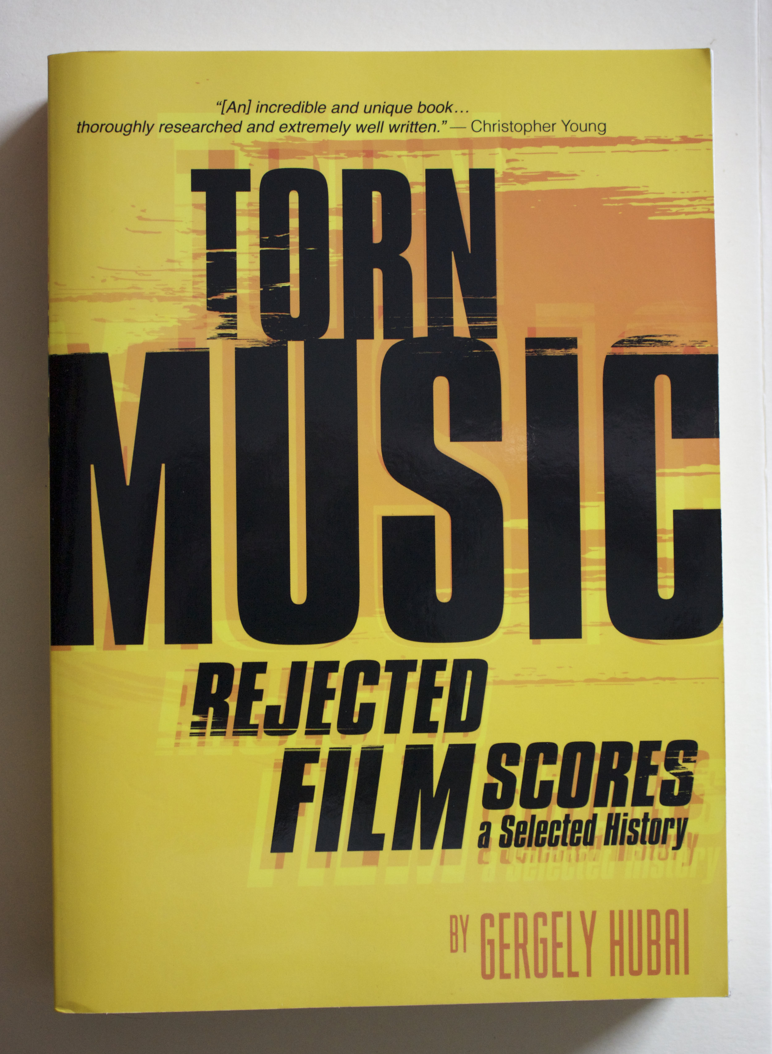 "Copy of ""Torn Music: Rejected Film Scores, a selected history"" by Gergely Hubai (Silman-James Press, 2012)"