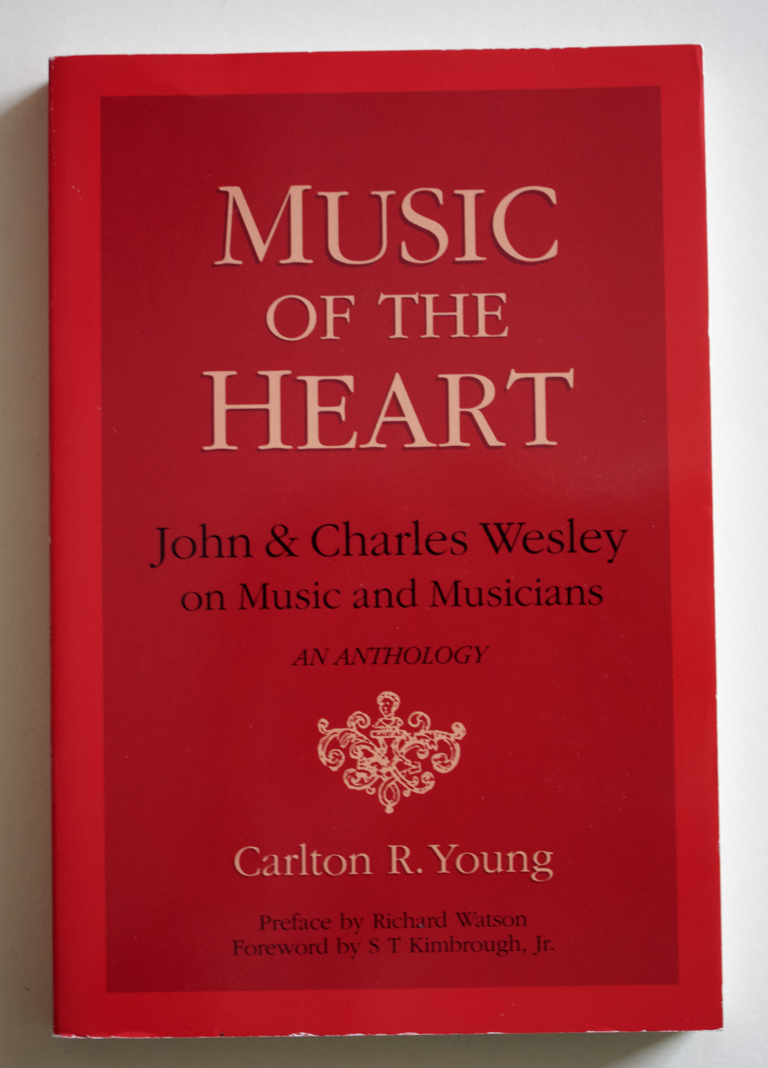 "Copy of ""Music of the Heart: John and Charles Wesley on Music and Musicians - an anthology"" by Carlton R. Young (Hope Publishing Co., 1995)"