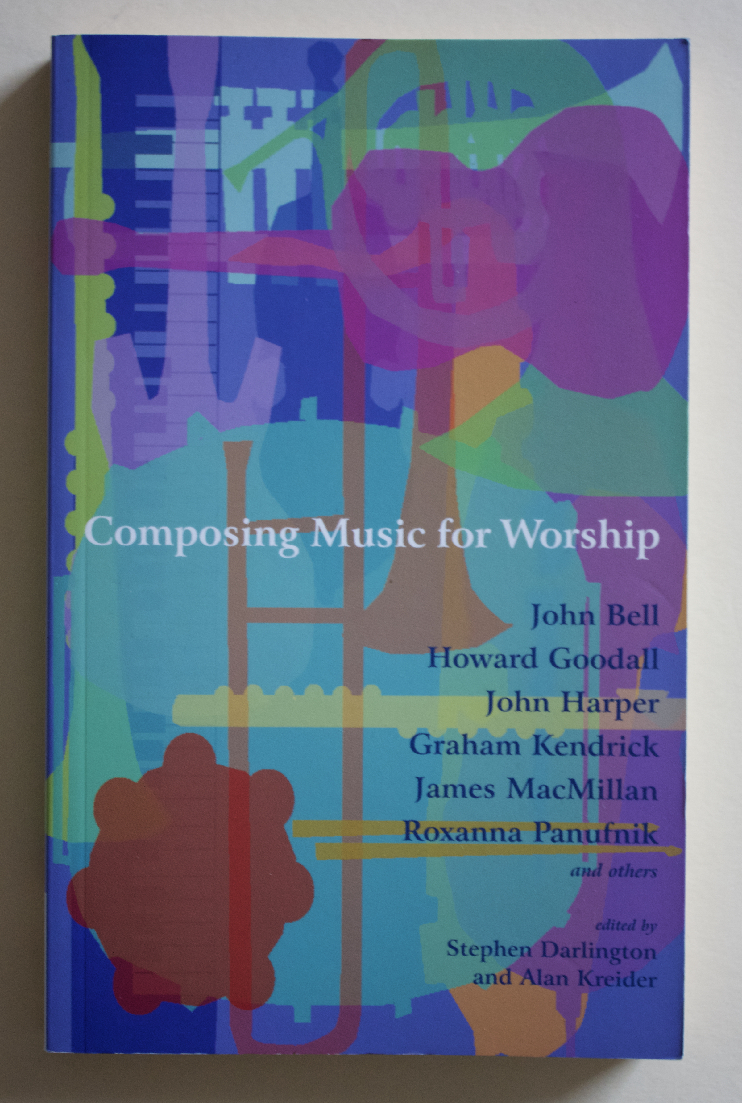 "Copy of ""Composing Music for Worship"" edited by Stephen Darlington and Alan Kreider (Canterbury Press, 2003)"