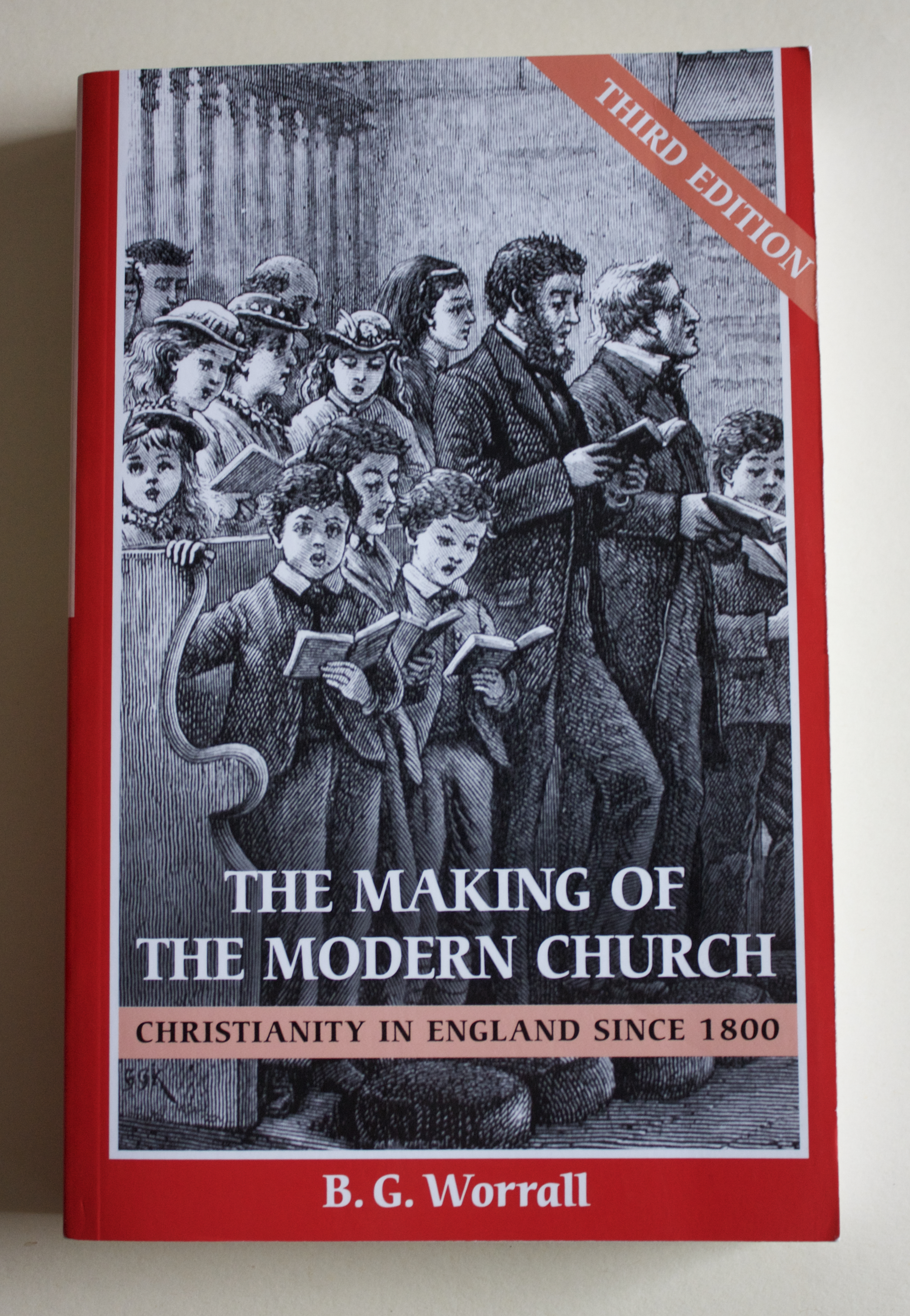 "Copy of ""The Making of the Modern Church: Christianity in England since 1800"" by B. G. Worrall (SPCK, 2004)"