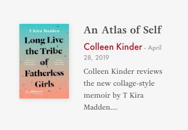 "For full review of ""Long Live the Tribe of Fatherless Girls,"" click here:  https://lareviewofbooks.org/article/an-atlas-of-self"