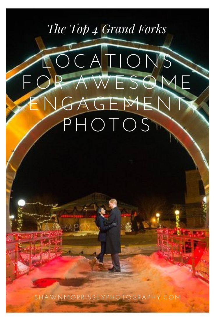 The Top 4 Grand Forks Locations For Awesome Engagement Photos