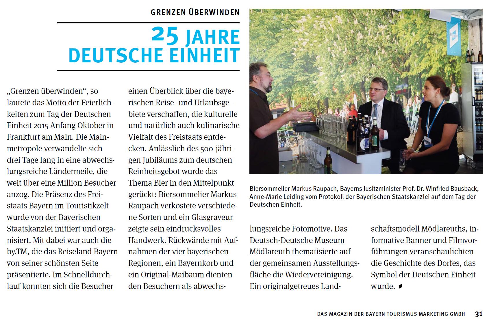 Die BierAkademie führt regelmäßig Verkostungen für die Bayern Tourismus Marketing GmbH durch, z.B. auf den Fest der Deutschen Einheit oder auf der ITB Berlin