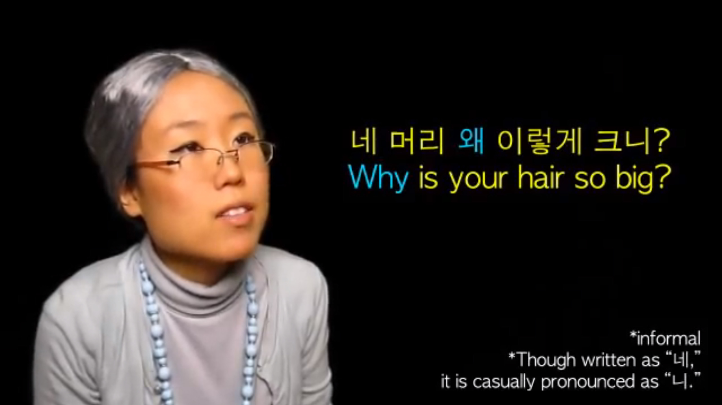 Granny Kim asks Billy Jin why her hair is so big using the diphthong WEH.
