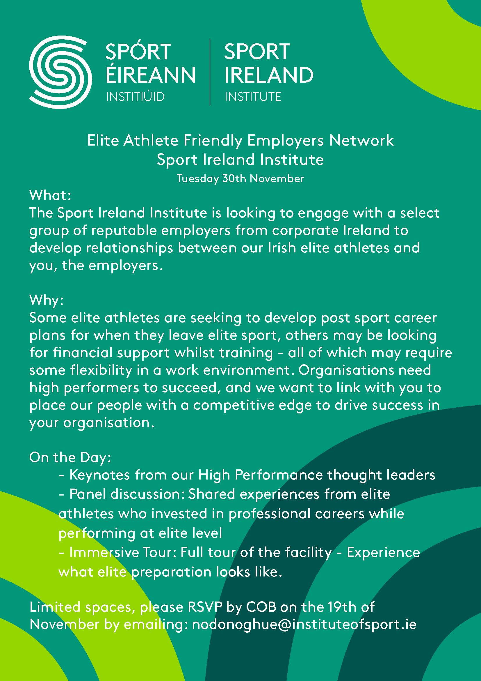 We have a unique pool of highly talented, determined and motivated individuals seeking further development and employment opportunities. - Often athletes are keen to progress their professional careers whilst still competing in their sport at an elite level. Whilst some elite athletes are seeking to develop post sport career plans for when they leave elite sport, others are looking to combine and balance their sporting careers while gaining valuable experience in the workplace.Sport Ireland would like to link with organisations in offering short-term employment/internship opportunities to a small number of our elite athletes.