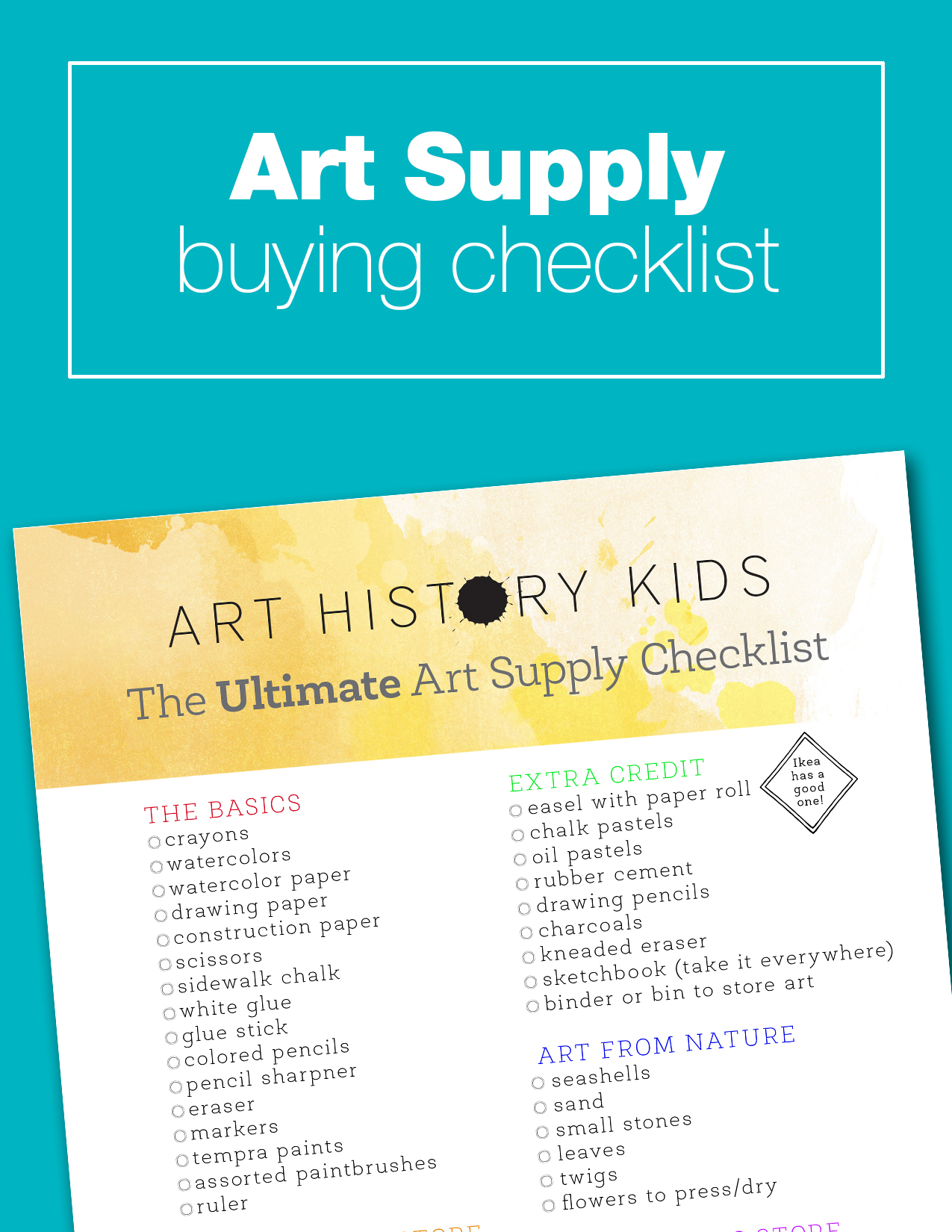 This handy checklist will help you sort out all the different art supply options. No need to buy everything at once, just prioritize your children's favorite art activities, and keep the checklist on file for future planning.